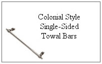 Colonial style single-sided towel bar.